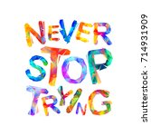 never stop trying. motivation... | Shutterstock .eps vector #714931909