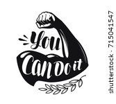 you can do it  lettering.... | Shutterstock .eps vector #715041547