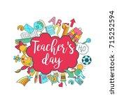 happy teacher's day   unique... | Shutterstock .eps vector #715252594