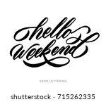 hello weekend  hand drawn... | Shutterstock .eps vector #715262335
