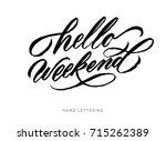 hello weekend  hand drawn... | Shutterstock .eps vector #715262389