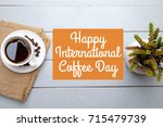 happy international coffee day. ...   Shutterstock . vector #715479739