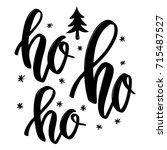 ho ho ho. hand drawn lettering...   Shutterstock .eps vector #715487527