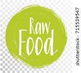 raw food diet label  painted... | Shutterstock .eps vector #715539547