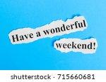 have a wonderful weekend text...   Shutterstock . vector #715660681