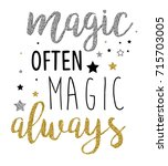 magic often magic always slogan ... | Shutterstock .eps vector #715703005