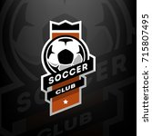 soccer club logo  on a dark... | Shutterstock .eps vector #715807495