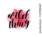 wild thing. brush hand... | Shutterstock . vector #715998469
