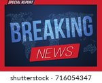 illustration of breaking news... | Shutterstock .eps vector #716054347