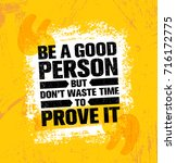 be a good person but don't... | Shutterstock .eps vector #716172775