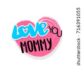 mother  mom  mommy love you... | Shutterstock .eps vector #716391055