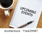 note book with word upcoming...   Shutterstock . vector #716629087