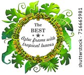 aztec frame with tropical... | Shutterstock .eps vector #716665981