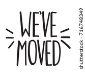 we've moved. vector hand drawn... | Shutterstock .eps vector #716748349