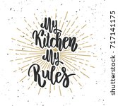 my kitchen my rules. hand drawn ... | Shutterstock .eps vector #717141175