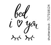 bed  i love you. calligraphy...   Shutterstock .eps vector #717318124