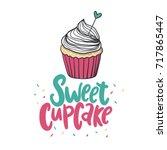 sweet cupcake print. lettering. ... | Shutterstock .eps vector #717865447