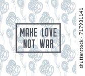 make love not war.... | Shutterstock .eps vector #717931141