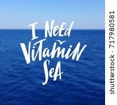 i need vitamin sea phrase. hand ... | Shutterstock .eps vector #717980581