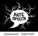 hate speech   destructive... | Shutterstock .eps vector #718074769