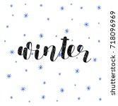 winter. brush hand lettering...   Shutterstock . vector #718096969