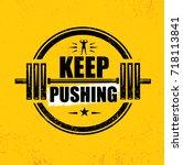 keep pushing. inspiring workout ... | Shutterstock .eps vector #718113841