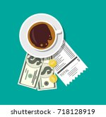 cup with coffee  cash and coins ... | Shutterstock .eps vector #718128919