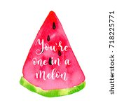 you are one in a melon summer... | Shutterstock .eps vector #718225771
