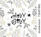 holly jolly   hand drawn... | Shutterstock .eps vector #718307881
