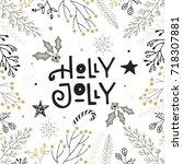 holly jolly   hand drawn... | Shutterstock .eps vector #718307881