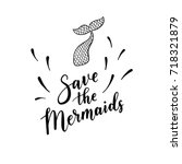 save the mermaids quote. vector ... | Shutterstock .eps vector #718321879