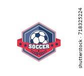 soccer ball shield badge of... | Shutterstock .eps vector #718325224