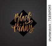 black friday. vector lettering. ... | Shutterstock .eps vector #718369345