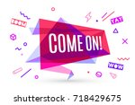 ribbon banner with text come on ... | Shutterstock .eps vector #718429675