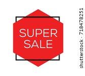 super sale tag design vector  | Shutterstock .eps vector #718478251