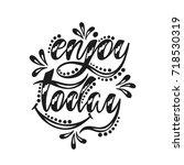 enjoy today. inspirational...   Shutterstock .eps vector #718530319