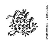 feel good. inspirational... | Shutterstock .eps vector #718530337