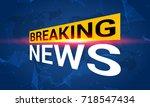 news tv  breaking news ... | Shutterstock .eps vector #718547434