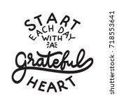 hand lettering start each day... | Shutterstock .eps vector #718553641