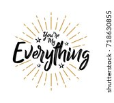 you're my everything  ... | Shutterstock .eps vector #718630855