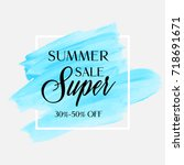 sale summer super 30 50  off... | Shutterstock .eps vector #718691671