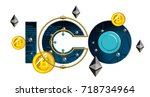 ico blockchain technology  ico... | Shutterstock .eps vector #718734964