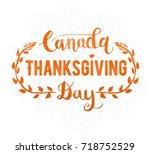 canada thanksgiving day... | Shutterstock .eps vector #718752529