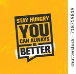 stay hungry. you can always be... | Shutterstock .eps vector #718759819