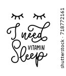 i need vitamin sleep lettering... | Shutterstock .eps vector #718772161