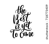 the best is yet to come. hand... | Shutterstock .eps vector #718773409