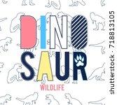 dinosaur slogan and pattern... | Shutterstock .eps vector #718813105