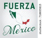 fuerza mexico. a messages of... | Shutterstock .eps vector #718835815