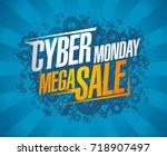 cyber monday mega sale ... | Shutterstock .eps vector #718907497