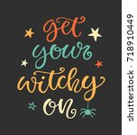 get your witchy on. halloween... | Shutterstock .eps vector #718910449